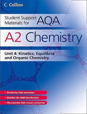 A2 Chemistry Unit 4: Kinetics, Equilibria and Organic Chemistry John Bentham
