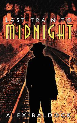 Last Train to Midnight  by  Alex Baldock