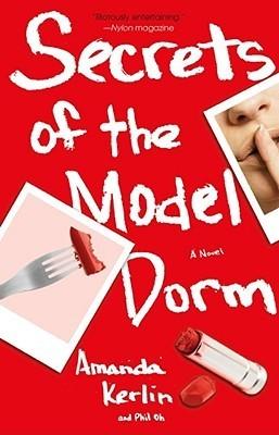 Secrets of the Model Dorm: A Novel  by  Amanda Kerlin