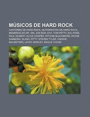 M Sicos de Hard Rock: Cantores de Hard Rock, Guitarristas de Hard Rock, Membros Do Dr. Sin, Jon Bon Jovi, Tom Petty, Axl Rose, Paul Gilbert Source Wikipedia