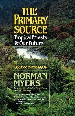 The Primary Source: Tropical Forests and Our Future  by  Nancy J. Myers