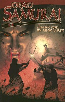 Dead Samurai, Volume 1 Aron Lusen