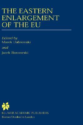 The Eastern Enlargement of the Eu  by  Jacek Rostowski