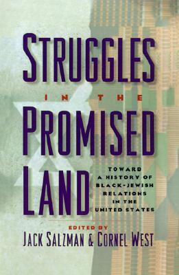 Struggles in the Promised Land: Toward a History of Black-Jewish Relations in the United States Jack Salzman
