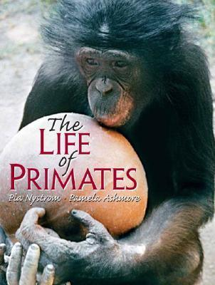 The Life of Primates  by  Pamela Ashmore