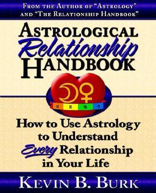 Astrological Relationship Handbook  by  Kevin B. Burk