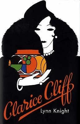 Clarice Cliff  by  Lynn Knight