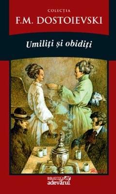 Umiliţi şi obidiţi Fyodor Dostoyevsky