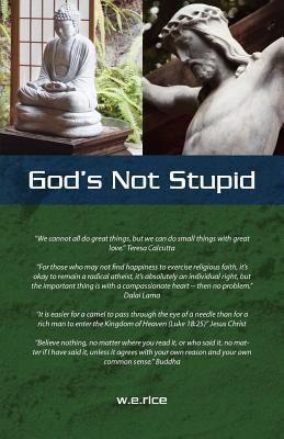 Gods Not Stupid  by  William E. Rice