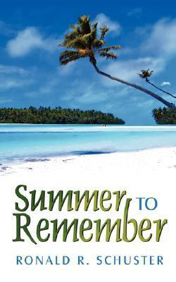 Summer to Remember  by  Ronald Schuster