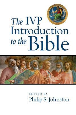 The IVP Introduction to the Bible  by  Philip S. Johnston