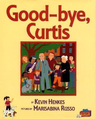 Good-Bye, Curtis  by  Kevin Henkes