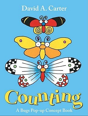 Counting: A Bugs Pop-up Concept Book David A. Carter