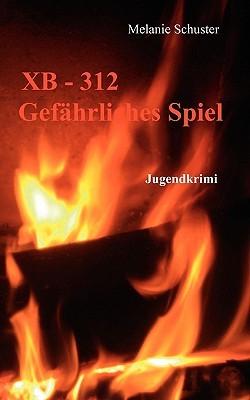 XB-312  Gefährliches Spiel  by  Melanie Schuster