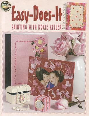 Easy-Does-It Painting with Doxie Keller  by  Doxie Keller