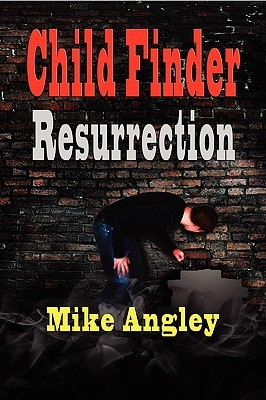 Child Finder Resurrection Mike Angley