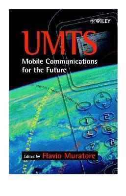 Umts: Mobile Communications for the Future Flavio Muratore