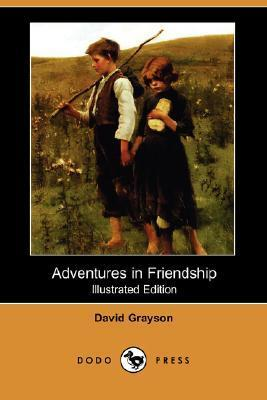 Adventures in Friendship (Illustrated Edition)  by  David Grayson