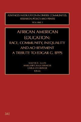 African American Education (Advances in Education in Diverse Communities: Research Policy and Praxis) Walter R. Allen