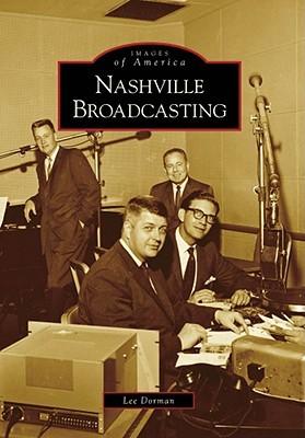 Nashville Broadcasting  by  Lee Dorman