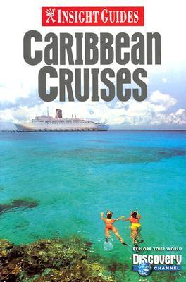 Insight Guides: Caribbean Cruises Brian Bell