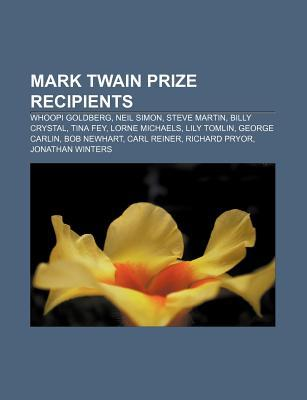 Mark Twain Prize Recipients: Whoopi Goldberg, Neil Simon, Steve Martin, Billy Crystal, Tina Fey, Lorne Michaels, Lily Tomlin, George Carlin  by  Source Wikipedia