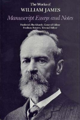 Manuscript Essays and Notes  by  William James