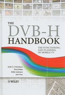 Dvb-H Handbook: The Functioning and Planning of Mobile TV Jyrki Penttinen