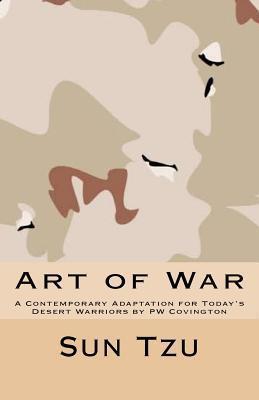 Art of War: A Contemporary Adaptation for Todays Desert Warriors PW Covington by Sun Tzu