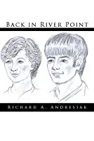 Back in River Point  by  Richard A. Andresiak