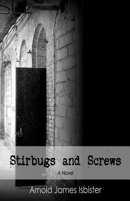Stirbugs & Screws Arnold James Isbister
