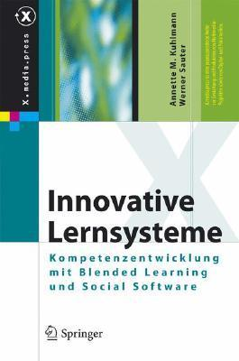 Innovative Lernsysteme: Kompetenzentwicklung Mit Blended Learning Und Social Software  by  Annette M. Kuhlmann