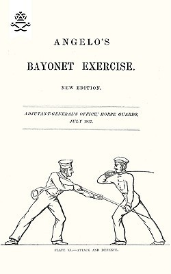 Angelos Bayonet Exercises, 1857  by  Henry Angelo