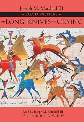 The Long Knives Are Crying [With Earbuds] Joseph M. Marshall III