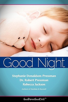 Good Nights Now: A Parent s Guide to Helping Children Sleep in Their Own Beds Without a Fuss!  by  Stephanie Donaldson-Pressman