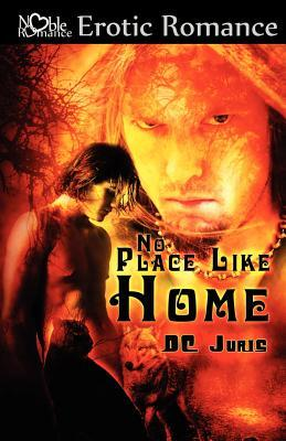 No Place Like Home  by  D.C. Juris