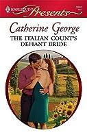 The Italian Counts Defiant Bride Catherine George