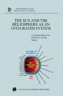The Sun and the Heliopsphere as an Integrated System Giannina Poletto