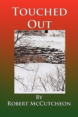 Touched Out  by  Robert McCutcheon