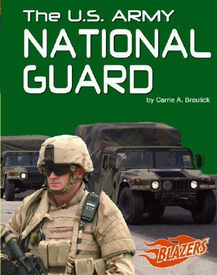 The U.S. Army National Guard Carrie A. Braulick