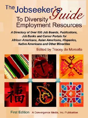 The Jobseekers Guide to Diversity Employment Resources Tracey de Morsella