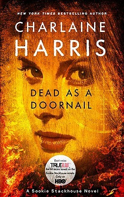 Dead as a Doornail: A Sookie Stackhouse Novel  by  Charlaine Harris