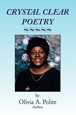 Crystal Clear Poetry Olivia Polite