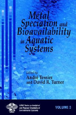 Metal Speciation and Bioavailability in Aquatic Systems  by  Amdre Tessier