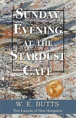 Sunday Evening at the Stardust Café W.E. Butts