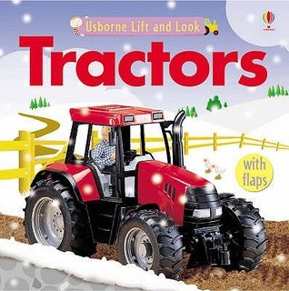 Tractors (Lift And Look)  by  Felicity Brooks