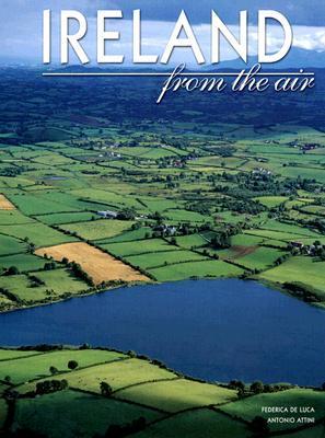 Ireland: From the Air  by  Antonio Attini