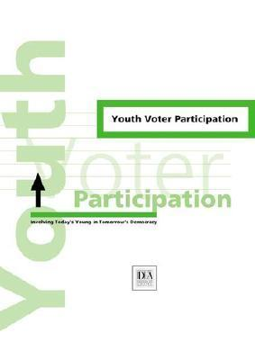Youth Voter Participation: Involving Todays Young in Tomorrows Democracy  by  Patricio Aylwin Azócar