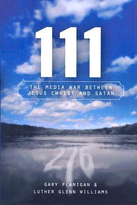 111: The Media War Between Jesus Christ and Satan Gary Flanigan
