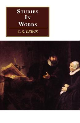 Studies in Words  by  C.S. Lewis